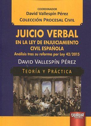 Juicio Verbal En La Ley De Enjuiciamiento Civil Española - Vallespin Perez David