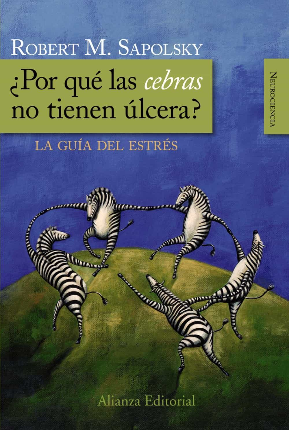 ¿por Que Las Cebras No Tienen Ulcera?: La Guia Del Estres - Sapolsky Robert