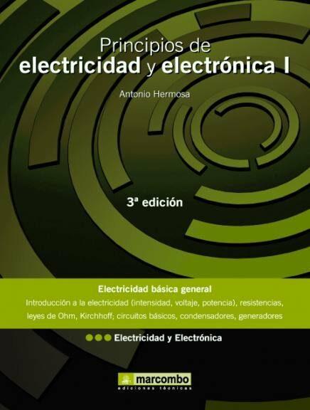 Principios De Electricidad Y Electronica Tomo 1: Electricidad Bas Ica - Hermosa Donate Antonio