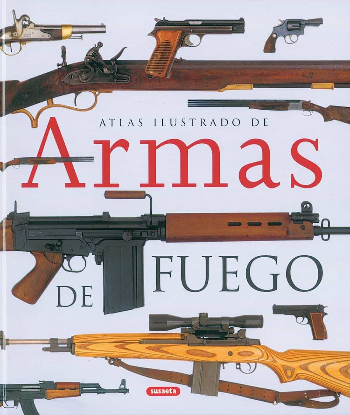 Atlas Ilustrado De Armas De Fuego Militares Y Deportivas Del Sigl O Xx - Vv.aa.