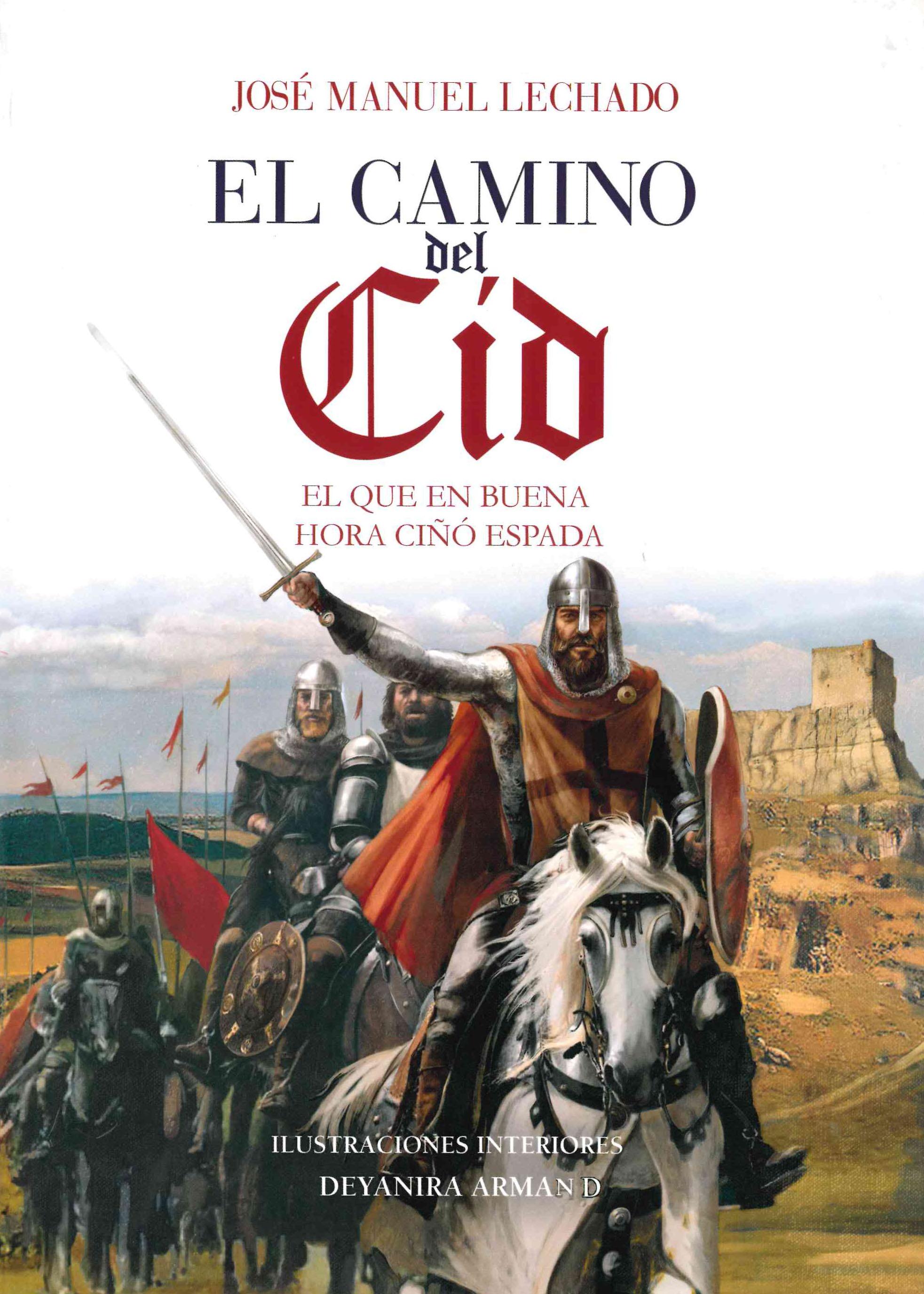 El Camino Del Cid - Lechado Jose Manuel