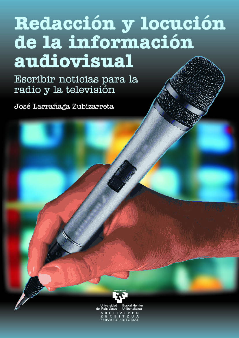 Redaccion Y Locucion De La Informacion Audiovisual : Escribir Not Icia - Larrañaga Zubizarreta Jose