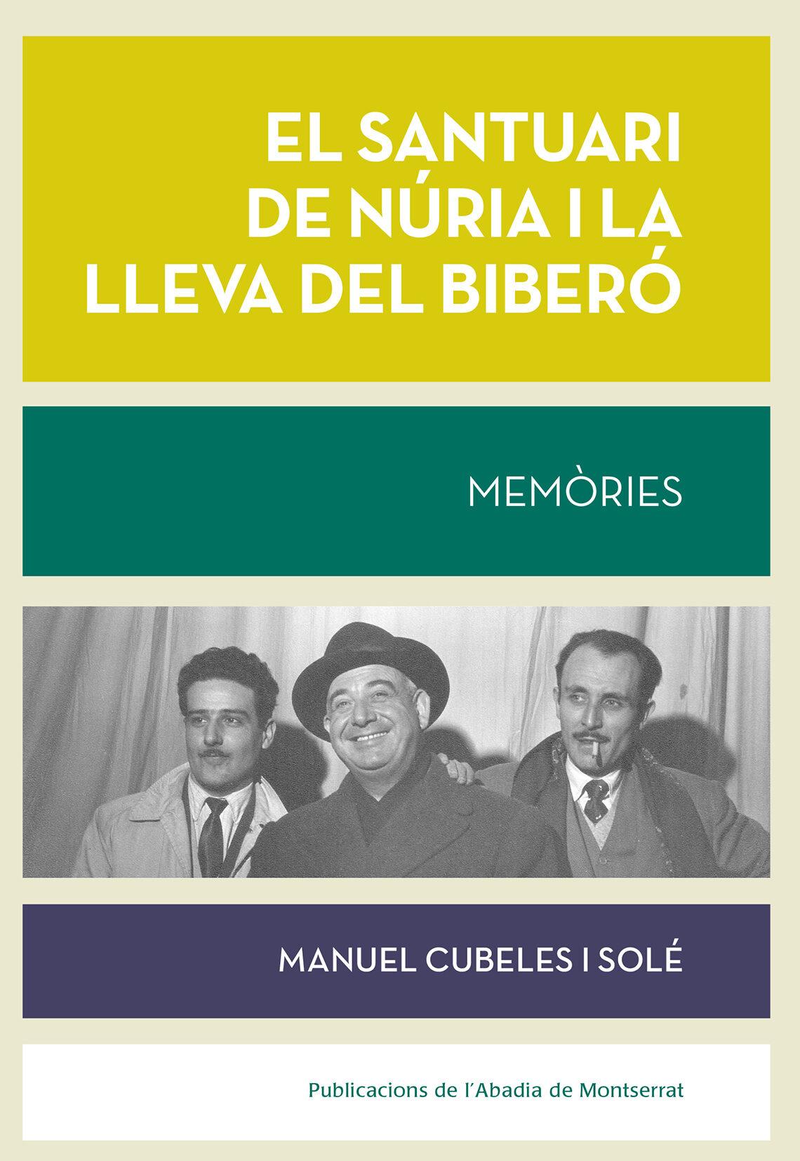 El Santuari De Nuria I La Lleva Del Bibero - Cubeles I Sole Manuel