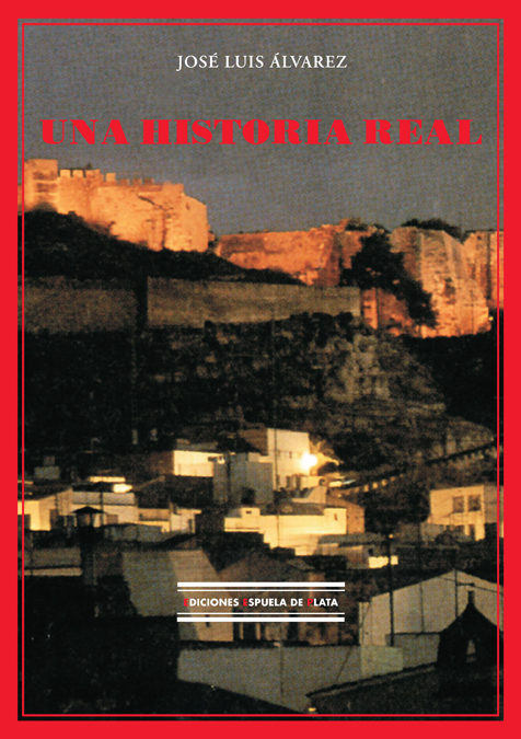 Una Historia Real - Alvarez Jose Luis