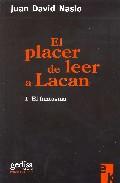 El Placer De Leer A Lacan - Nasio Juan David
