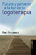 Futuro Y Porvenir A La Luz De La Logoterapia - Brousson Raul
