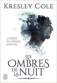 Les Ombres De La Nuit - L Amant Du Prince Vampire - Cole Kresley