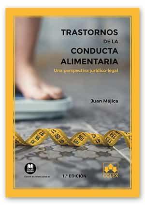 Trastornos De La Conducta Alimentaria: Una Perspectiva Juridico - Lega - Mejica Juan