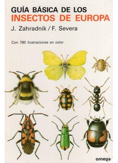 Guia Basica De Los Insectos De Europa - Zahradnik Jiri