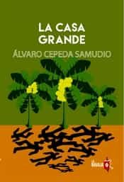 La Casa Grande - Cepeda Samudio Alvaro