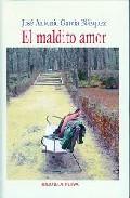 El Maldito Amor - Garcia Blazquez Jose Antonio