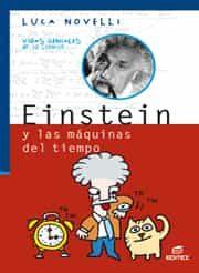 Einstein Y Las Maquinas Del Tiempo (coleccion Vidas Geniales De L A Ci - Novelli Luca