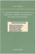La Trama Impresa De Celestina: Ediciones Libros Y Autografos De Fernan - Infantes Victor