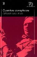 Cuentos Completos - Vallejo Mendoza Cesar