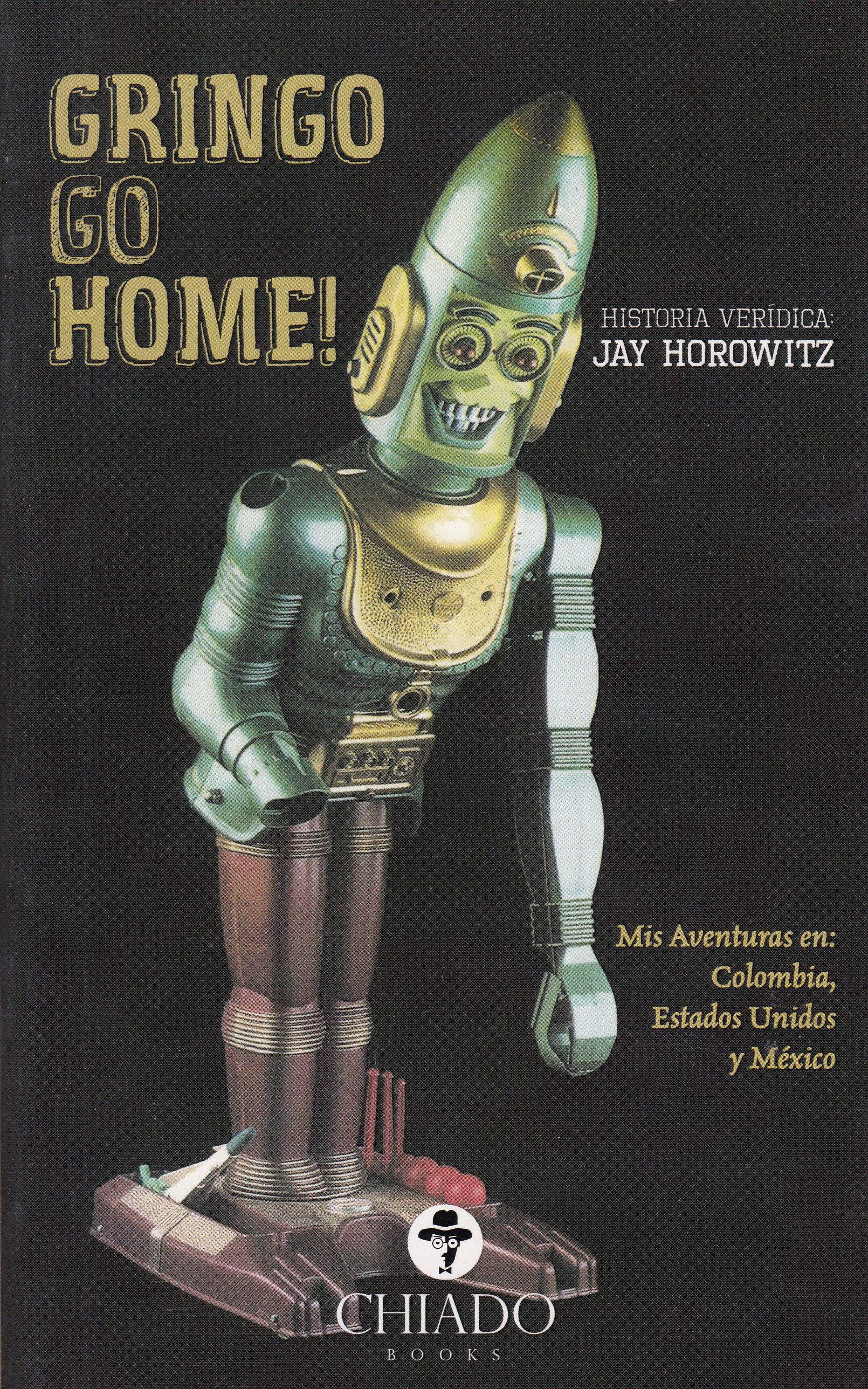 Gringo Go Home! - Horowitz Jay
