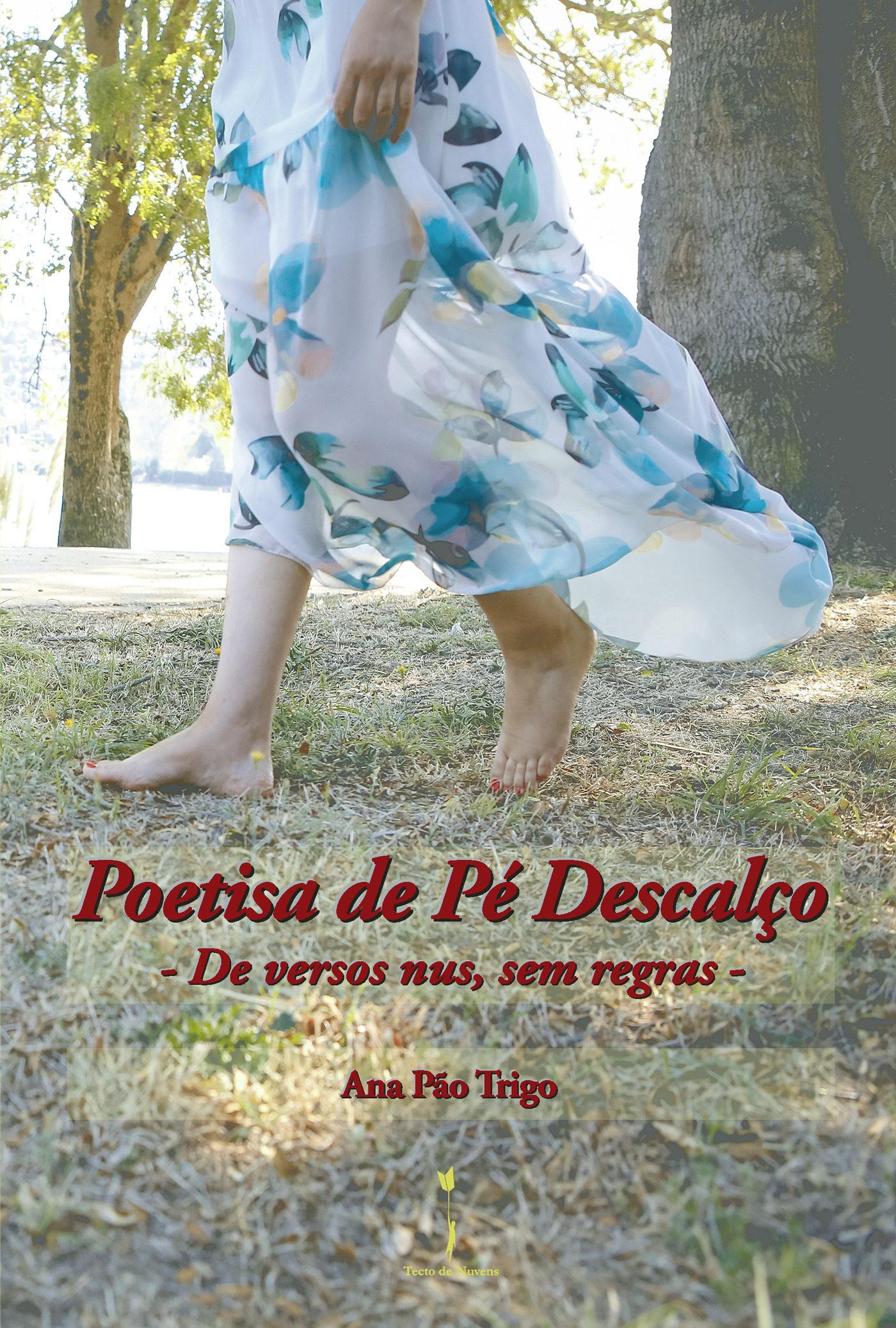 Poetisa De Pé Descalço - Pao Trigo Ana