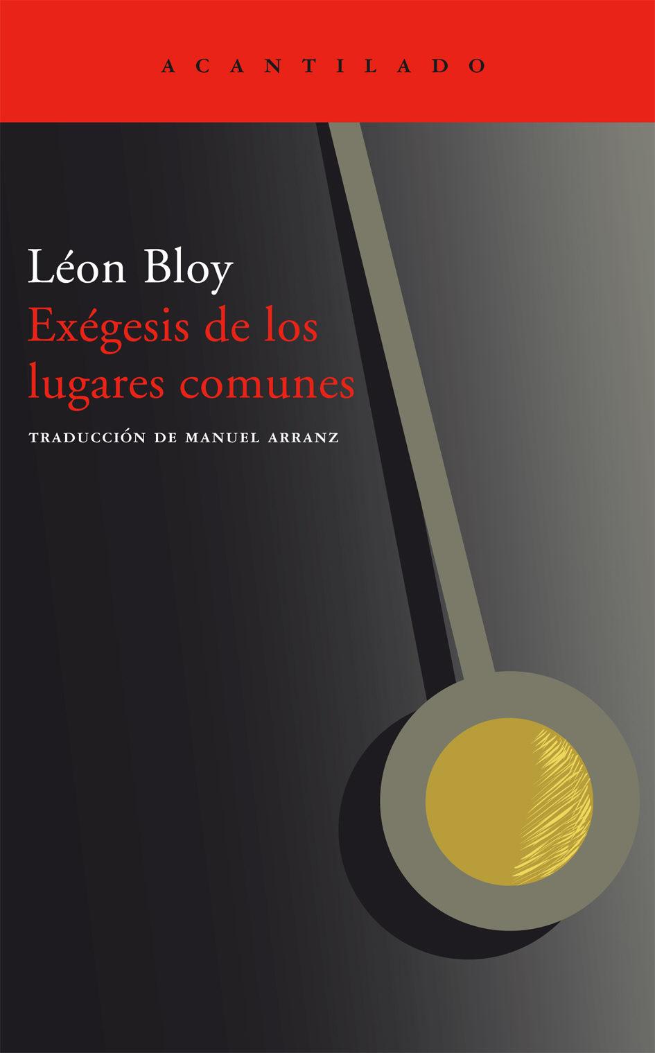 Exegesis De Los Lugares Comunes - Bloy Leon