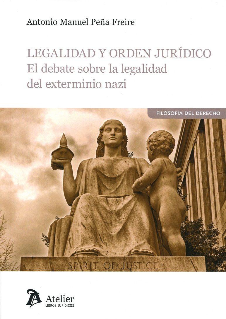 Legalidad Y Orden Jurídico - Peña Freire Antonio Manuel