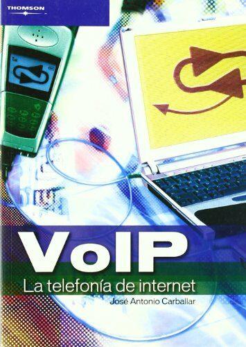 Voip La Telefonia En Internet - Carballar Falcon Jose Antonio
