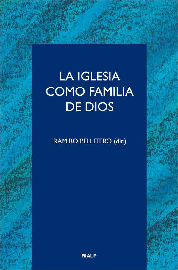 La Iglesia Como Familia De Dios - Pellitero Ramiro