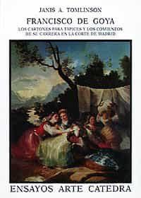 Francisco De Goya:los Cartones Para Tapices Y Sus Comienzos En Ma Drid - Tomlinson Janis A.