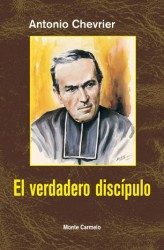 El Verdadero Discipulo - Chevrier Antonio