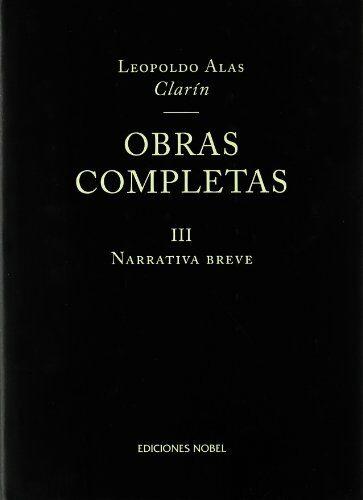 Obras Completas Iii: Narrativa Breve - Alas Leopoldo (seud. Clarin)