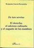 El Derecho El Aderezo Culinario Y El Augurio De Los Nombres De I Ure U - Garcia-hernandez Benjamin