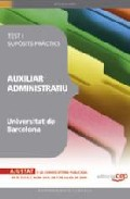 Auxiliar Administratiu Universitat Barcelona Test I Suposits Prac Tics - Vv.aa.