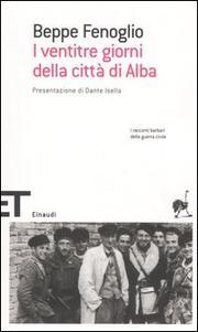 I Ventitre Giorni Della Citta Di Alba. - Fenoglio Beppe