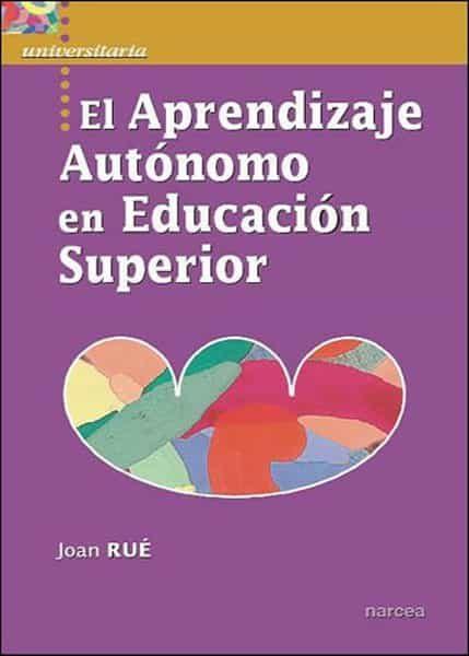 El Aprendizaje Autonomo En Educacion Superior - Rue Domingo Joan