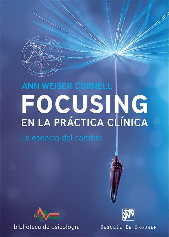 Focusing En La Práctica Clínica - Cornell Ann Weiser
