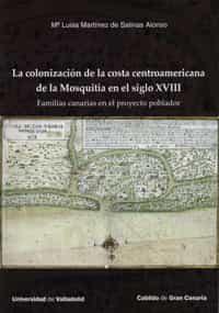 Colonización De La Costa Centroamericana De La Mosquitia En El Si Glo - Martinez De Salinas Maria Luisa