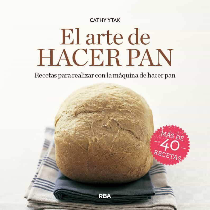 El Arte De Hacer Pan - Morandeau Cathy (ytak)