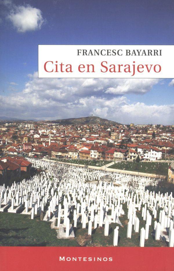 Cita En Sarajevo (montesinos) - Bayarri Francesc