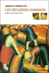 Los Recursos Humanos (premio Sandro Onofri 2006) - Ferracuti Angelo