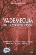 Vademecum De La Construccion: Materiales-calculos-instalaciones-c Roqu - Bermejo Polo Juan