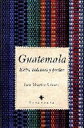Guatemala. Entre Volcanes Y Poetas - Maestre Alfonso Juan