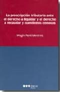 La Prescripcion Tributaria Ante El Derecho A Liquidar Y El Derech O A - Pont Mestres Magin