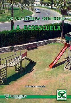 Por Una Escuela Sostenible: La Ecoescuela - Romero Diaz Jose Miguel