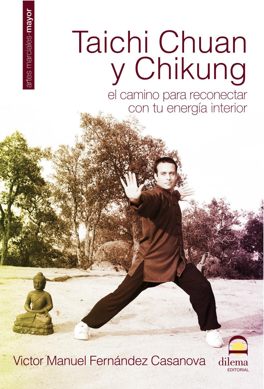 Taichi Chuan Y Chikung: El Camino Para Reconectar Con Tu Energia Inter - Fernandez Casanova Victor Manuel
