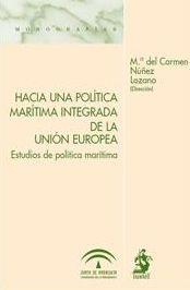 Hacia Una Politica Maritima Integrada De La Union Europea - Martinez Lago Miguel Angel