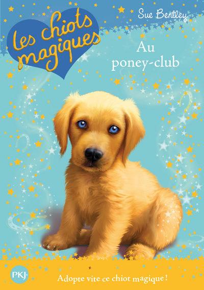 Chiots Magiques N01 Poney-club - S.bentley