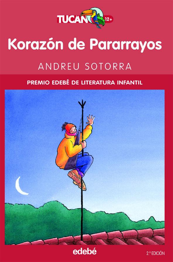 Korazon De Pararrayos (ganador Del Premio Edebe De Literatura Inf Anti - Sotorra Andreu