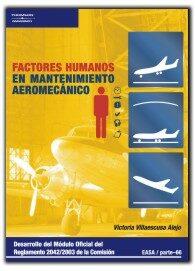 Factores Humanos En El Mantenimiento Aeromecanico: Desarrollo Del Modu - Villaescusa Alejo Victoria