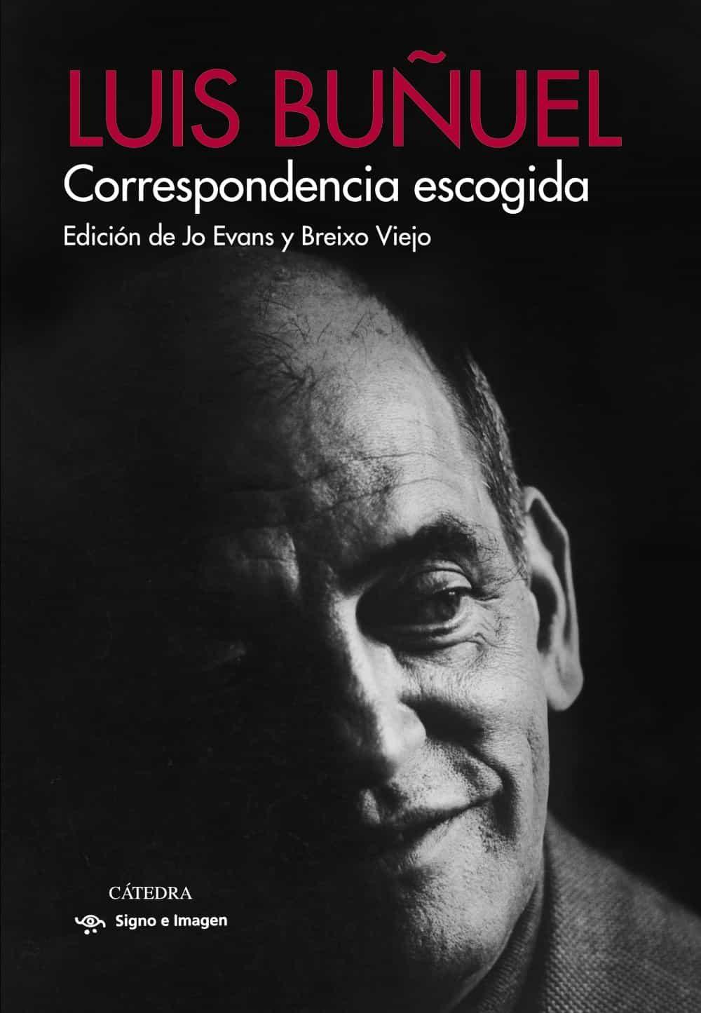 Correspondencia Escogida - Buñuel Luis