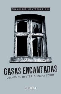 Casas Encantadas: Cuando El Misterio Cobra Forma - Contreras Gil Francisco