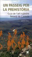 Un Passeig Per La Prehistoria: Guia De Lart Rupestres Llevanti De Cast - Olaria Carme