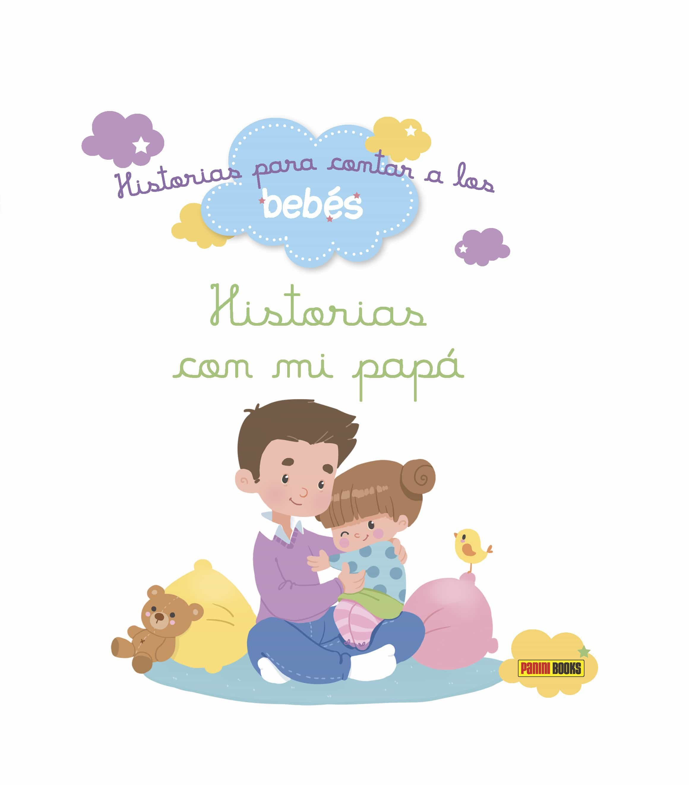 Historias Para Contar A Los Bebés :con Mi Papá - Biondi Ghislaine