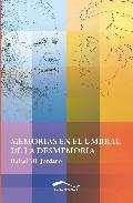 Memorias En El Umbral De La Desmemoria - Mir Jordano Rafael